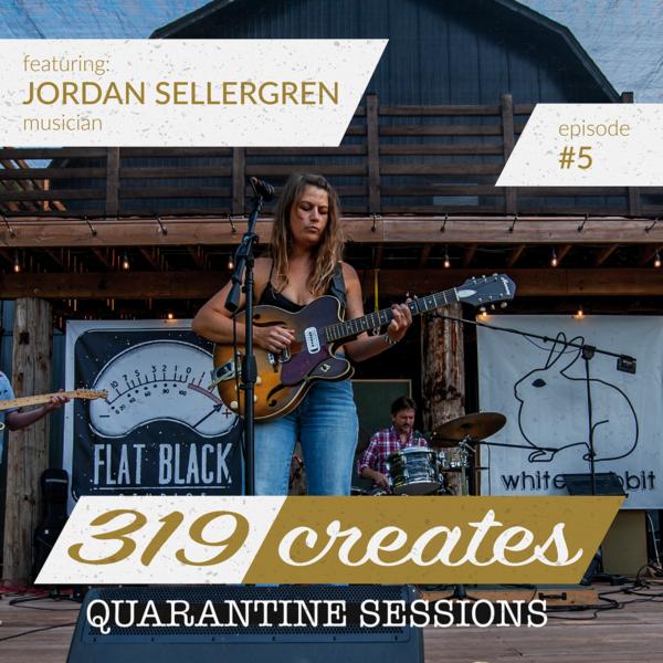 319 Creates Quarantine Sessions Episode 5: Jordan Sellergren, Iowa musician
